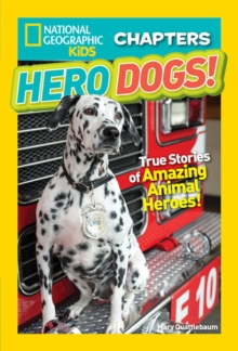 National Geographic Kids Chapters: Hero Dogs, Paperback / softback Book