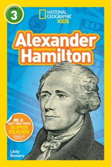 National Geographic Kids Readers: Alexander Hamilton, Paperback / softback Book