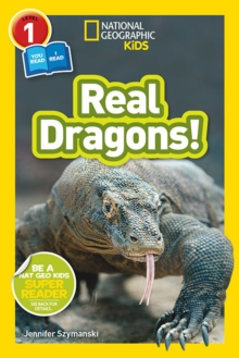 National Geographic Kids Readers: Real Dragons, Paperback Book