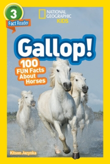 National Geographic Kids Readers: Gallop! 100 Fun Facts About Horses, Paperback / softback Book