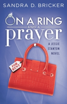On a Ring and a Prayer : A Jessie Stanton Novel - Book 1, Paperback Book