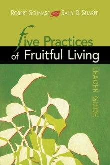 Five Practices of Fruitful Living Leader Guide, Paperback / softback Book