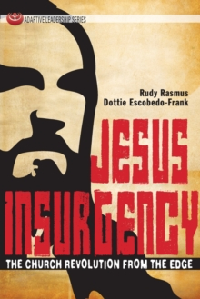 Jesus Insurgency : The Church Revolution from the Edge, Paperback Book