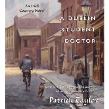 A Dublin Student Doctor : An Irish Country Novel, eAudiobook MP3 eaudioBook