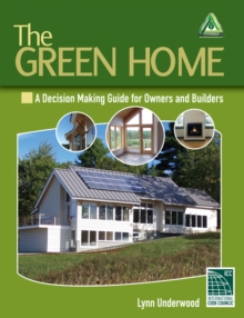 The Green Home : A Decision Making Guide for Owners and Builders, Paperback / softback Book