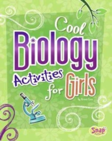 Cool Biology Activities for Girls, Paperback / softback Book