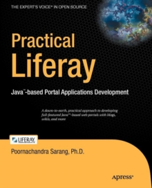Practical Liferay : Java-based Portal Applications Development, Paperback / softback Book