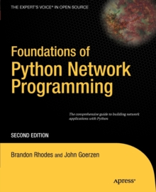 Foundations of Python Network Programming : The comprehensive guide to building network applications with Python, Paperback Book