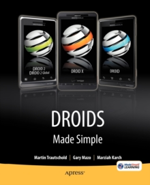 Droids Made Simple : For the Droid, Droid X, Droid 2, and Droid 2 Global, Paperback / softback Book