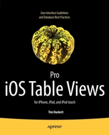 Pro iOS Table Views : For iPhone, iPad, and iPod Touch, Paperback Book