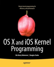 OS X and iOS Kernel Programming, Paperback Book