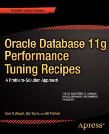 Oracle Database 11g Performance Tuning Recipes : A Problem-Solution Approach, Paperback Book