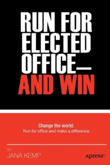 Run for Elected Office and Win, Paperback / softback Book