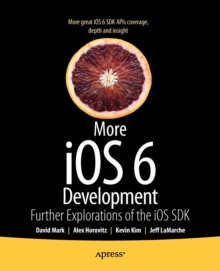 More iOS 6 Development : Further Explorations of the iOS SDK, Paperback / softback Book