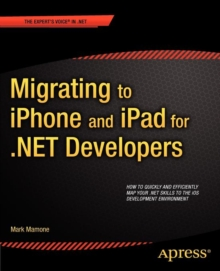 Migrating to iPhone and iPad for .NET Developers, Paperback / softback Book