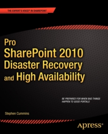 Pro SharePoint 2010 Disaster Recovery and High Availability, Paperback Book