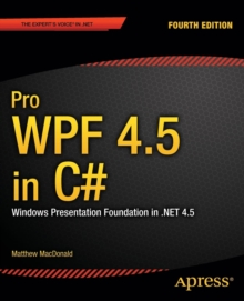 Pro WPF 4.5 in C# : Windows Presentation Foundation in .NET 4.5, Paperback / softback Book
