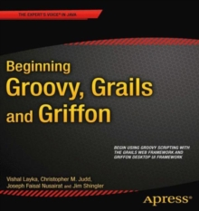 Beginning Groovy, Grails and Griffon, Paperback / softback Book