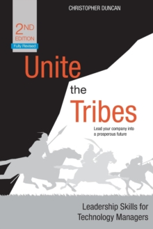 Unite the Tribes : Leadership Skills for Technology Managers, Paperback / softback Book