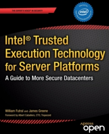 Intel Trusted Execution Technology for Server Platforms : A Guide to More Secure Datacenters, Paperback / softback Book
