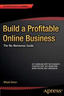 Build a Profitable Online Business : The No-Nonsense Guide, Paperback / softback Book