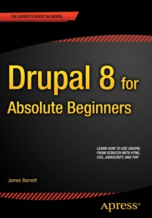 Drupal 8 for Absolute Beginners, Paperback Book