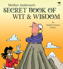 Mother Anderson's Secret Book of Wit & Wisdom, Paperback / softback Book