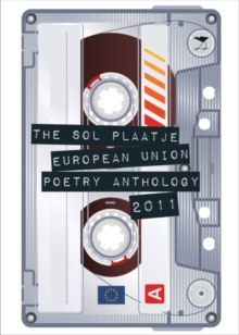 The Sol Plaatje European Union Poetry Anthology 2011, Paperback Book