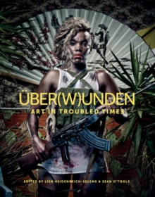 Uber(w)unden : Art in troubled times, Hardback Book