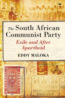 South African communist party : Exile and after apartheid, Paperback / softback Book