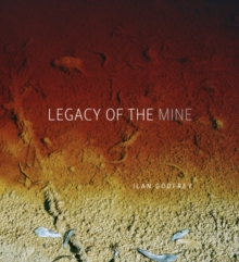 Legacy of the Mine, Hardback Book