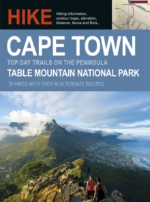 Hike Cape Town : Top day trails in Cape Town and the Cape Peninsula, Paperback / softback Book