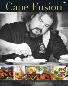 Cape fusion : A celebration of life, wine and delicious out-of-the-ordinary fusion food, Paperback Book