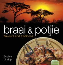 Braai and potjie flavours and traditions, Paperback / softback Book