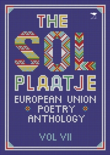 The Sol Plaatje European Union poetry anthology, Paperback / softback Book