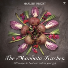 Mandala kitchen : 100 nourishing recipes to heal your gut, Hardback Book