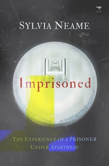 Imprisoned : The experience of a prisoner under Apartheid, Paperback / softback Book