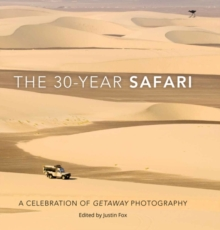 The 30-Year Safari : A Celebration of Getaway Photography, Hardback Book