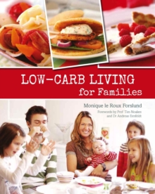Low-carb Living for Families, Paperback Book