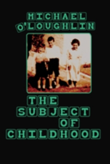 The Subject of Childhood, Paperback / softback Book