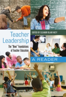 "Teacher Leadership : The ""New"" Foundations of Teacher Education- A Reader, Hardback Book"