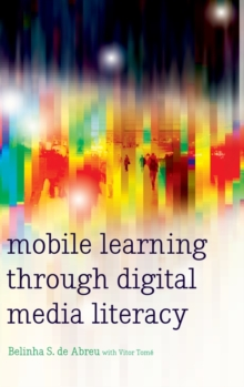 Mobile Learning through Digital Media Literacy, Hardback Book