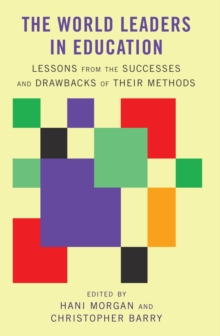 The World Leaders in Education : Lessons from the Successes and Drawbacks of Their Methods, Hardback Book