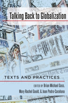 Talking Back to Globalization : Texts and Practices, Hardback Book