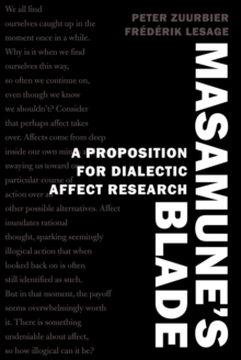 Masamune's Blade : A Proposition for Dialectic Affect Research, Hardback Book