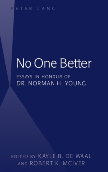 No One Better : Essays in Honour of Dr. Norman H. Young, Hardback Book