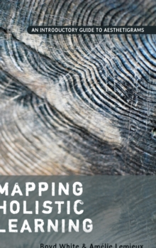 Mapping Holistic Learning : An Introductory Guide to Aesthetigrams, Hardback Book