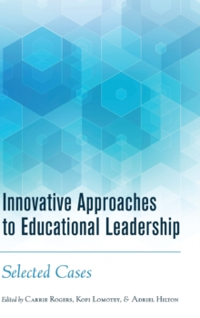 Innovative Approaches to Educational Leadership : Selected Cases, Hardback Book