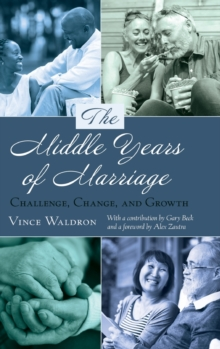 The Middle Years of Marriage : Challenge, Change, and Growth, Hardback Book