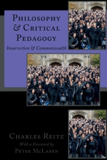 Philosophy and Critical Pedagogy : Insurrection and Commonwealth, Paperback Book